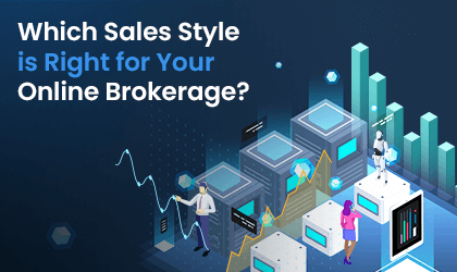 Which Sales Style is Right for Your Online Brokerage?